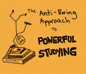 Anti-Boring Approach to Powerful Studying